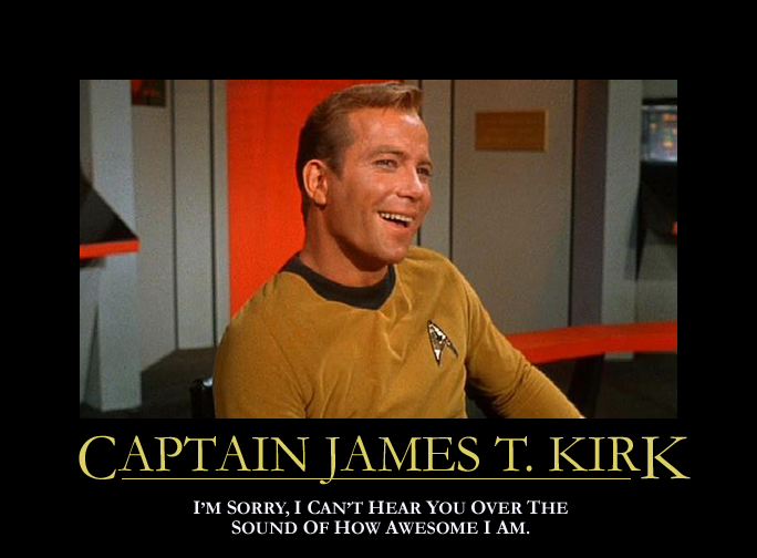 Captain James T. Kirk - Awesome
